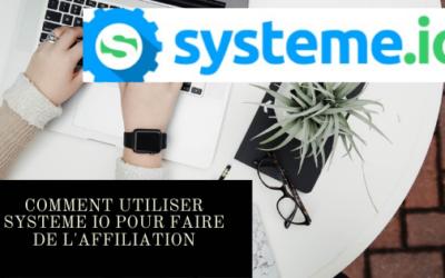 Systeme io, comment l'utiliser en affiliation